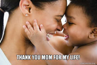 Thank You Mom For My Life